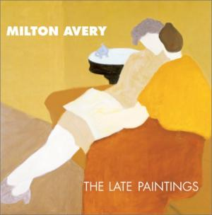MILTON AVERY: The Late Paintings. Robert Hobbs, Milwaukee. Milwaukee Art Museum, West Palm Beach. Norton Art Museum, New York. American Federation of Arts.