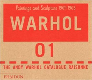 ANDY WARHOL: Catalogue Raisonne. Vol. 1. Paintings and Sculptures 1961-1963. Georg Frei, Neil Printz
