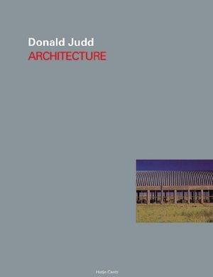 DONALD JUDD: Architecture. Peter Noever